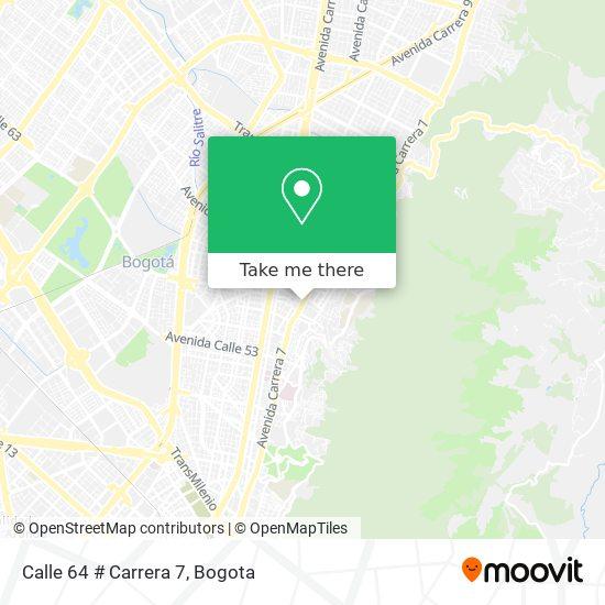 Calle 64 # Carrera 7 map