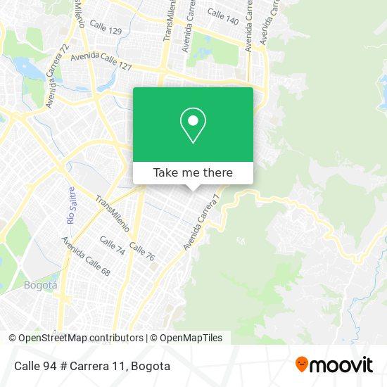 Calle 94 # Carrera 11 map