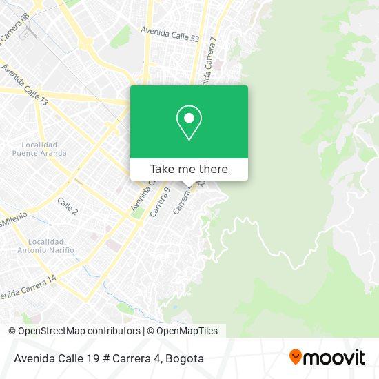 Avenida Calle 19 # Carrera 4 map