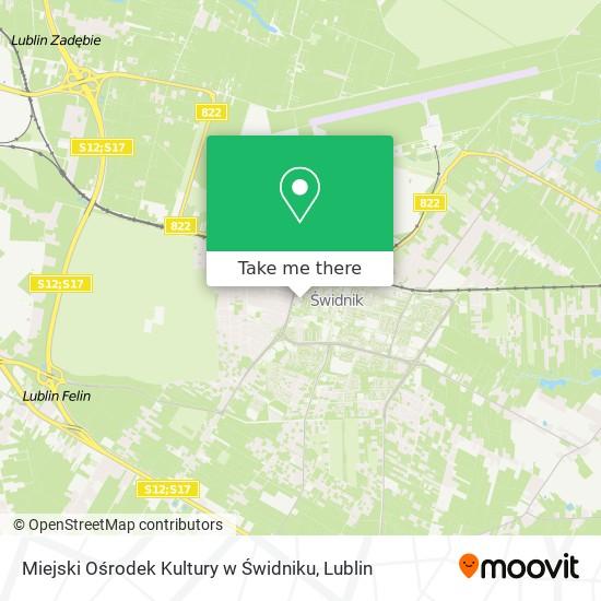 Карта Miejski Ośrodek Kultury w Świdniku
