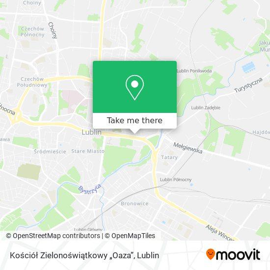 """Kościół Zielonoświątkowy """"Oaza"""" map"""