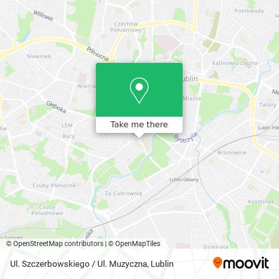 Карта Ul. Szczerbowskiego / Ul. Muzyczna