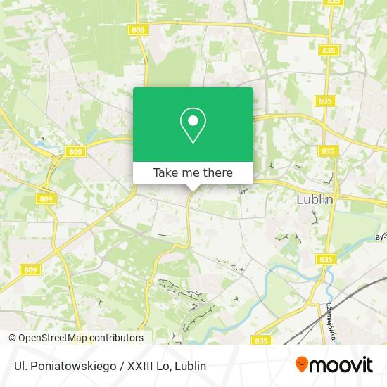Карта Ul. Poniatowskiego / XXIII Lo