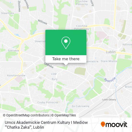 "Umcs Akademickie Centrum Kultury """"  Chatka Żaka """" map"