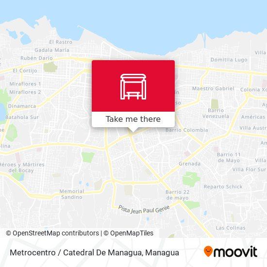 Metrocentro / Catedral De Managua map