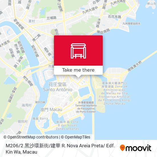 M206 / 2 黑沙環新街 / 建華 R. Nova Areia Preta/ Edf. Kin Wa map