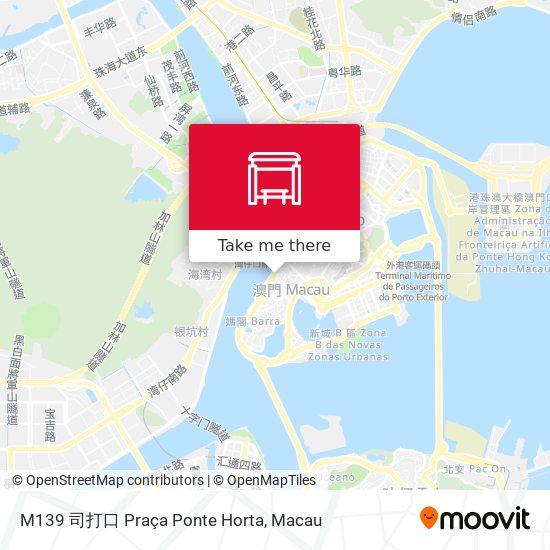 M139/2 司打口 Praça Ponte Horta map
