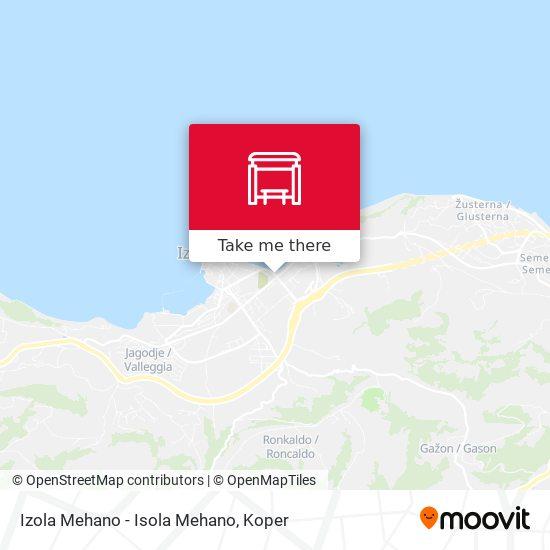 Izola Mehano - Isola Mehano map