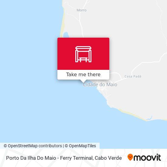 Porto Da Ilha Do Maio - Ferry Terminal mapa