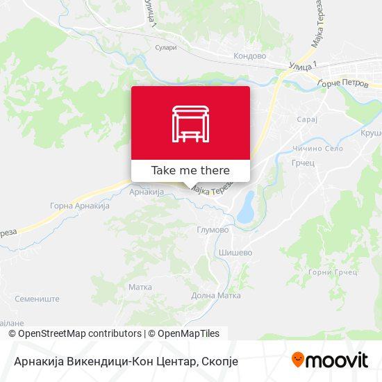 Арнакија Викендици-Кон Центар map