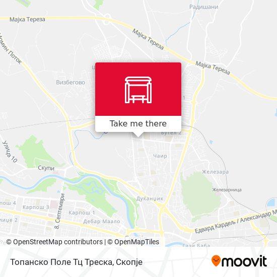 Топанско Поле Тц Треска map
