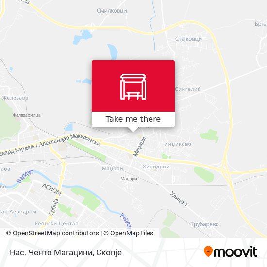 Нас. Ченто Магацини map