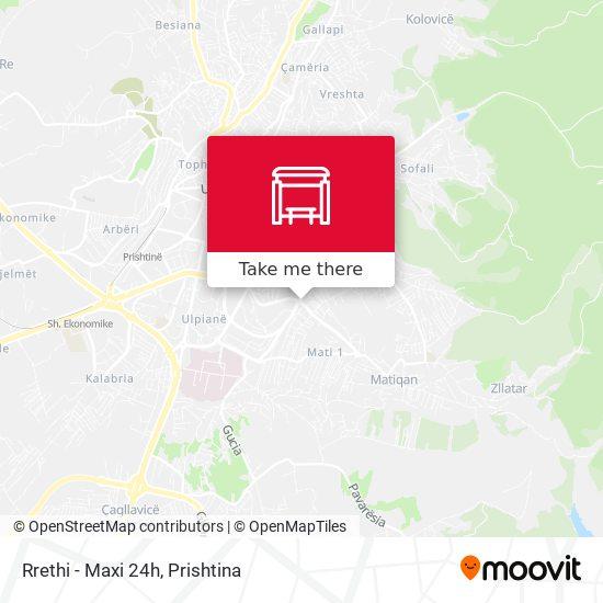 Rrethi - Maxi 24h map