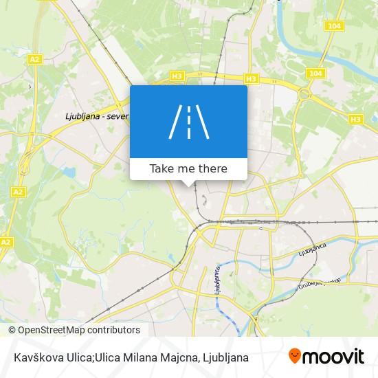 Kavškova Ulica;Ulica Milana Majcna map