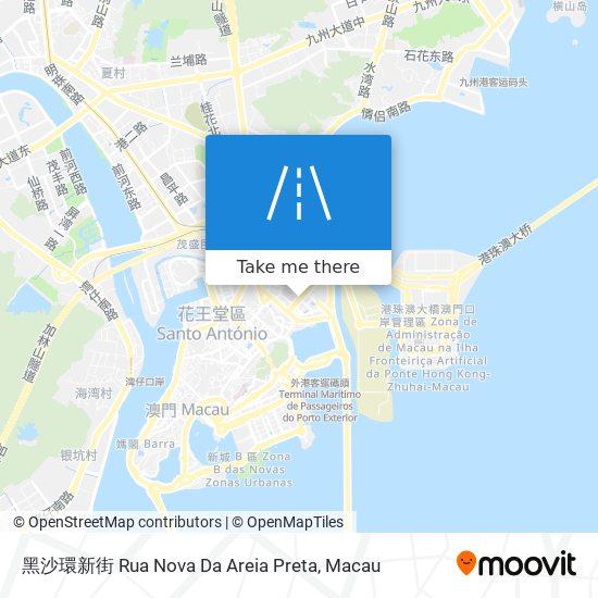 黑沙環新街 Rua Nova Da Areia Preta map