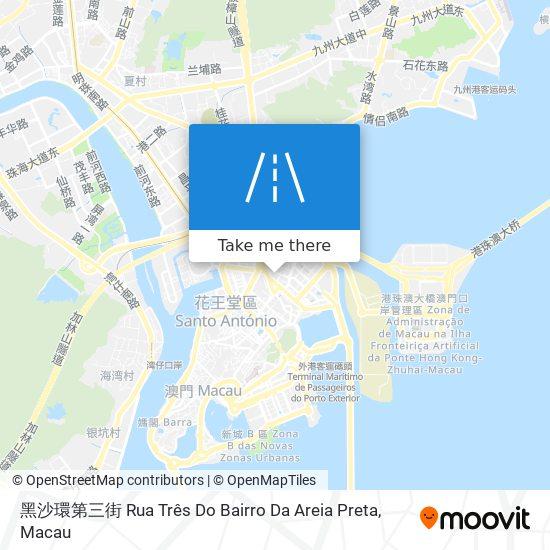 黑沙環第三街 Rua Três Do Bairro Da Areia Preta map