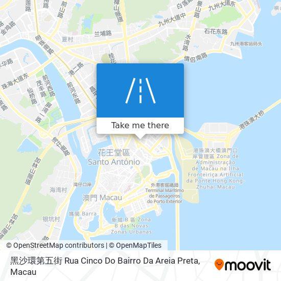 黑沙環第五街 Rua Cinco Do Bairro Da Areia Preta map