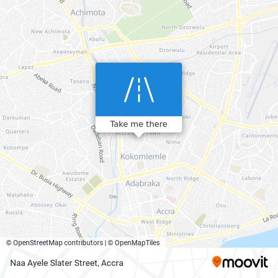 Naa Ayele Slater Street map