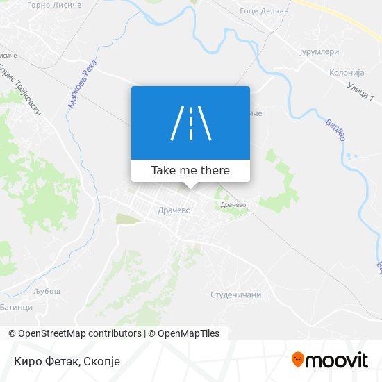 Киро Фетак map