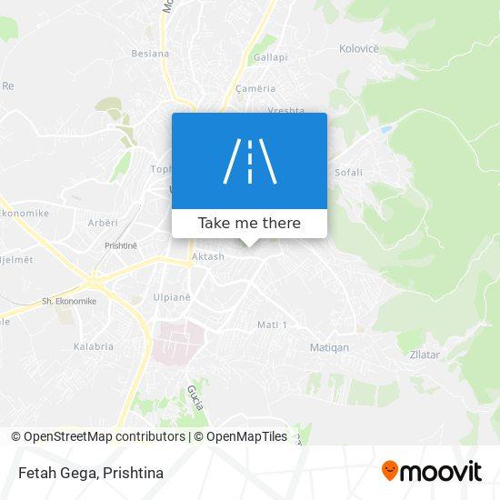 Fetah Gega map