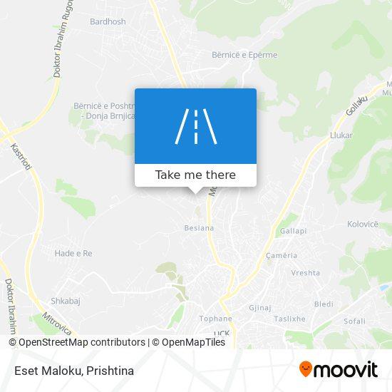 Eset Maloku map