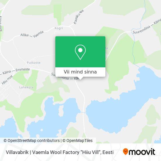 "Villavabrik | Vaemla Wool Factory ""Hiiu Vill"" kaart"