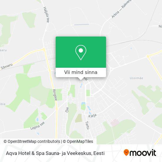 Aqva Hotel & Spa Sauna- ja Veekeskus kaart