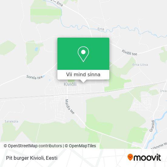 Pit burger Kivioli kaart