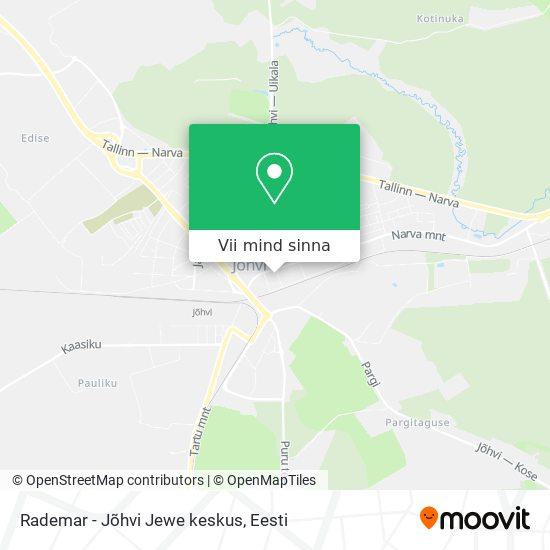 Rademar - Jõhvi Jewe keskus kaart