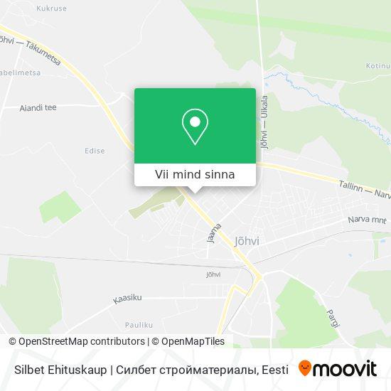 Silbet Ehituskaup | Силбет стройматериалы kaart