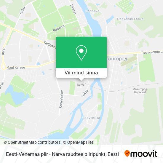 Eesti-Venemaa piir - Narva raudtee piiripunkt kaart