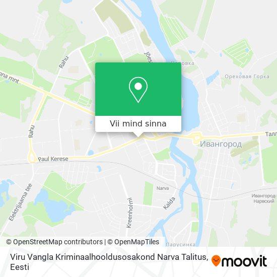 Viru Vangla Kriminaalhooldusosakond Narva Talitus kaart