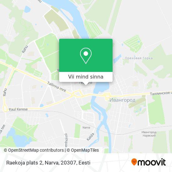 Raekoja plats 2, Narva, 20307 kaart