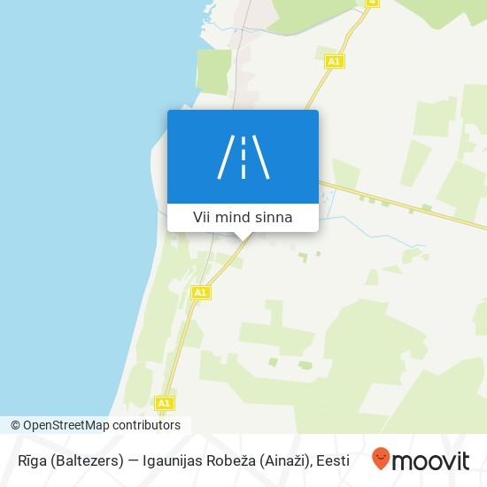 Rīga (Baltezers) — Igaunijas Robeža (Ainaži) kaart