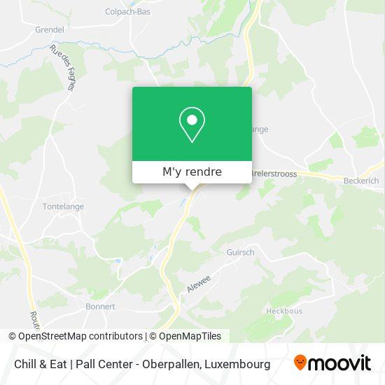 Chill & Eat   Pall Center - Oberpallen plan