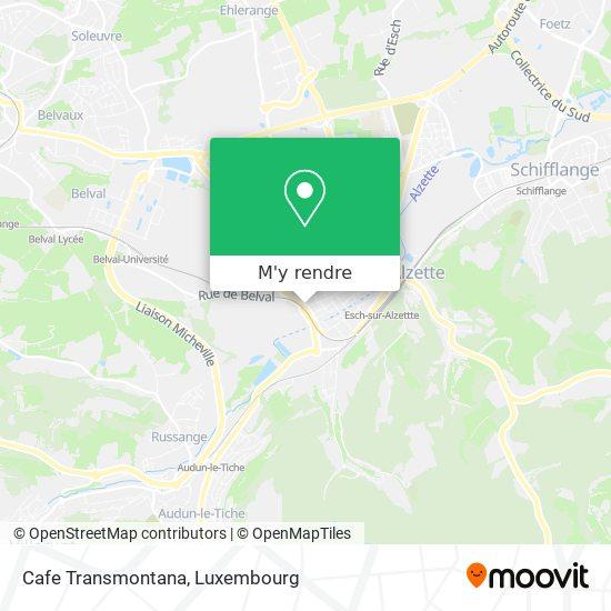 Cafe Transmontana, 116, Rue du Canal 4051 Esch-sur-Alzette plan