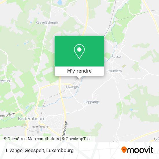 Livange, Geespelt plan