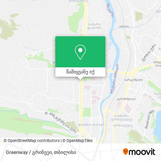Greenway / გრინვეი რუკა