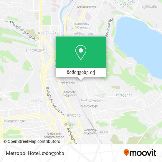 Metropol Hotel რუკა