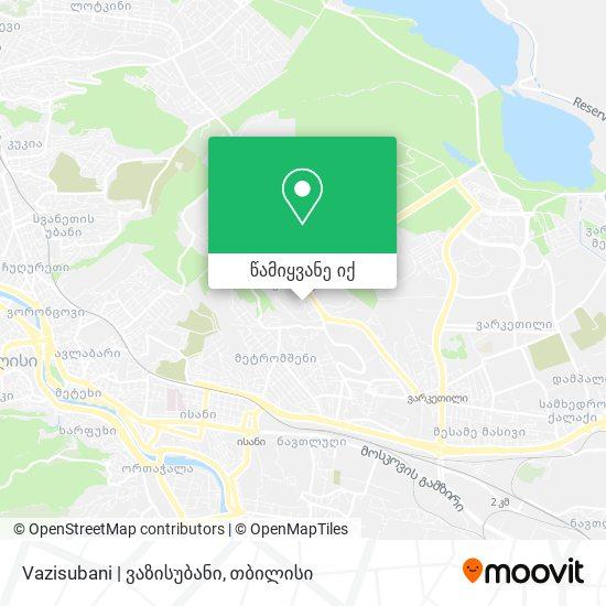 Vazisubani | ვაზისუბანი რუკა