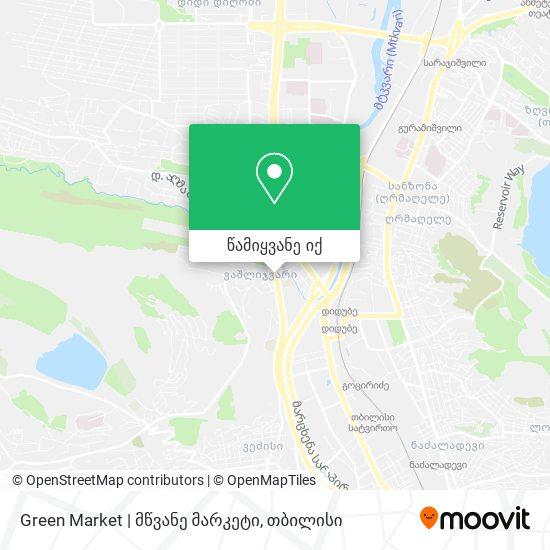 Green Market | მწვანე მარკეტი რუკა