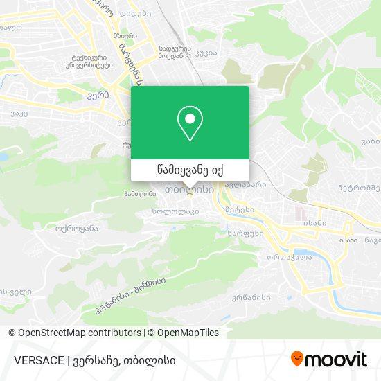 VERSACE | ვერსაჩე რუკა