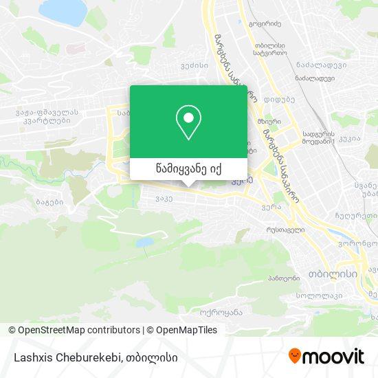 Lashxis Cheburekebi რუკა