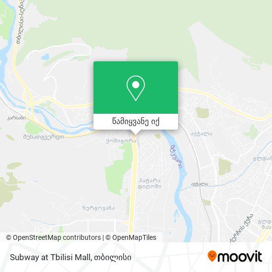 Subway at Tbilisi Mall რუკა