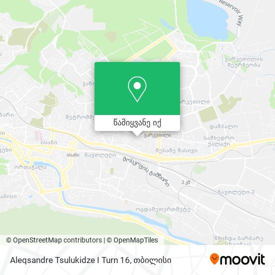 Aleqsandre Tsulukidze I Turn 16 რუკა