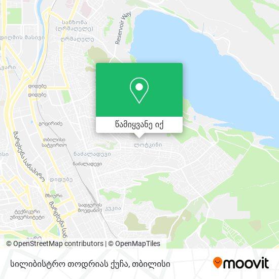 სილიბისტრო თოდრიას ქუჩა რუკა