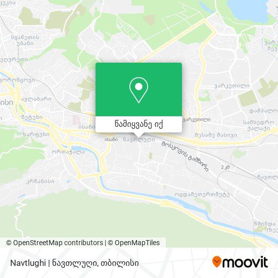 Navtlughi | ნავთლუღი რუკა