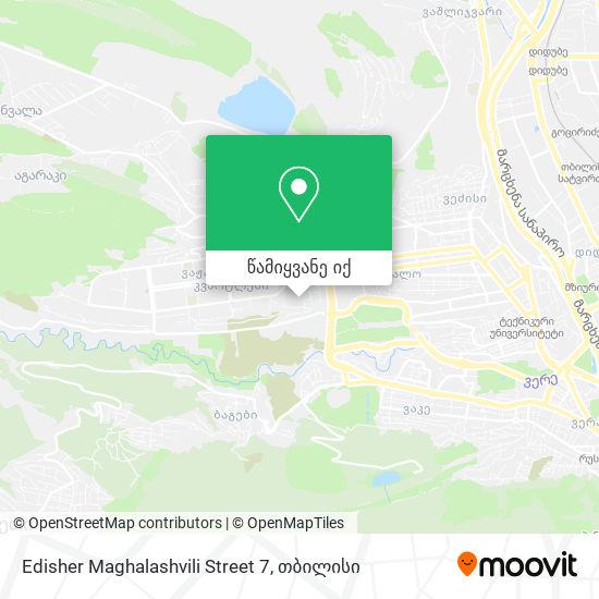 Edisher Maghalashvili Street 7 რუკა