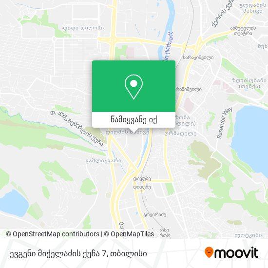ევგენი მიქელაძის ქუჩა 7 რუკა