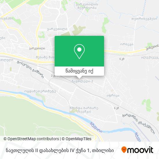 ნავთლუღის II დასახლების IV ქუჩა 1 რუკა